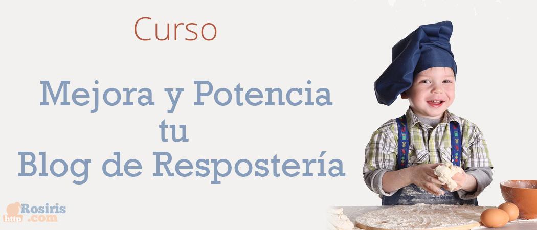 Curso Mejora y Potencia tu Blog de Repostería