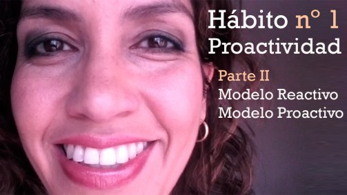 Hábito 1 Proactividad. Parte II