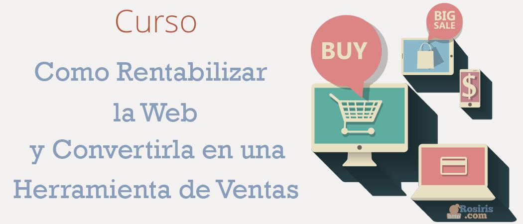 Curso: Cómo Rentabilizar la Web y Convertirla en una Herramienta de Ventas